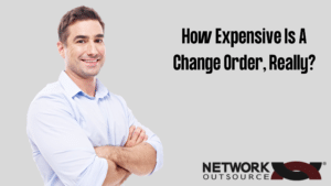 How Expensive Is A Change Order, Really?